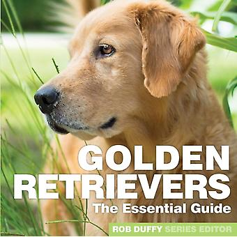 Golden Retrievers The Essential Guide by Duffy & Robert