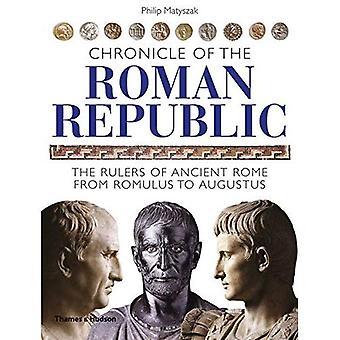 Crónica de la República romana: los gobernantes de la antigua Roma de Rómulo a Augusto (crónicas)