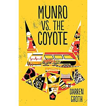 Munro vs. the Coyote by Darren Groth - 9781459814097 Book