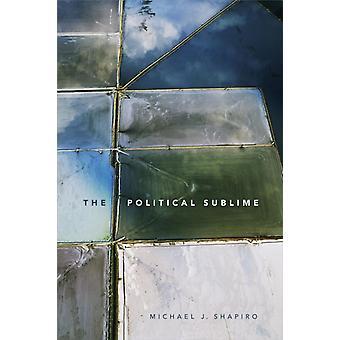 O Sublime Político por Michael J. Shapiro