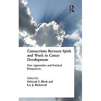 Connections Between Spirit and Work in Career Development  New Approaches and Practical Perspectives by Bloch & Deborah P