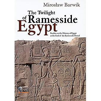 The Twilight of Ramesside Egypt: Studies on the History of Egypt at the End of the Ramesside Period