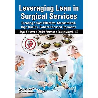 Leveraging Lean in Surgical Services  Creating a Cost Effective Standardized High Quality PatientFocused Operation by Kerpchar & Joyce