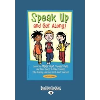 Speak Up and Get Along Learn the Mighty Might Thought Chop and More Tools to Make Friends Stop Teasing and Feel Good about Yourself Easy by Cooper & Scott