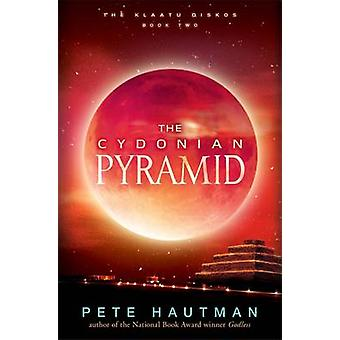 Cydonian Pyramid - The by Pete Hautman - 9780763654047 Book