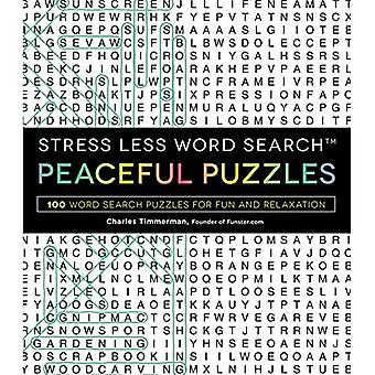 Stress Less Word Search��� Peaceful Puzzles: 100 Word Search Puzzles for Fun and Relaxation