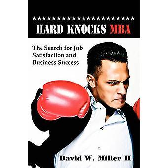 Hard Knocks MBA by Miller II & David W.