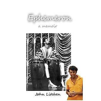 Ephemeron a memoir by Litchen & John