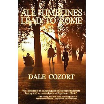 All Timelines Lead to Rome by Cozort & Dale R.