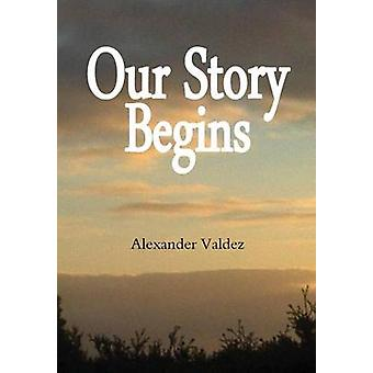 Our Story Begins by Valdez & Alexander
