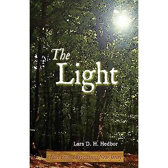 The Light Tales from a Revolution  New Jersey by Hedbor & Lars D. H.