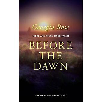 Before The Dawn Book 2 of The Grayson Trilogy by Rose & Georgia