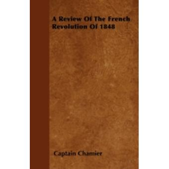 A Review Of The French Revolution Of 1848 by Chamier & Captain