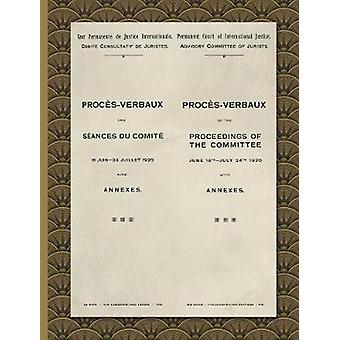 ProcsVerbaux of the Proceedings of the Committee June 16thJuly 24th 1920 With Annexes 1920 by Permanent Court International Justice
