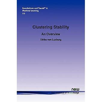 Clustering Stability An Overview by Von Luxburg & Ulrike