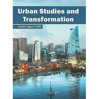 Urban Studies and Transformation by Craft & Dominque