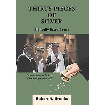 Thirty Pieces of Silver by Brooks & Robert S.