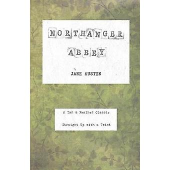Northanger Abbey A Tar  Feather Classic straight up with a twist. by Austen & Jane