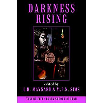 Darkness Rising 5 by Maynard & L. H.
