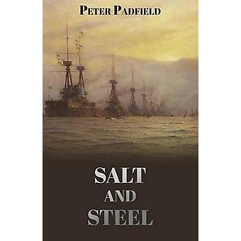 Salt and Steel by Padfield & Peter
