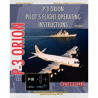 P3 Orion Pilots flight Operating Instructions Vol. 1 by Navy & United States