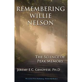 Remembering Willie Nelson The Science of Peak Memory by Genovese & Jeremy E.C.