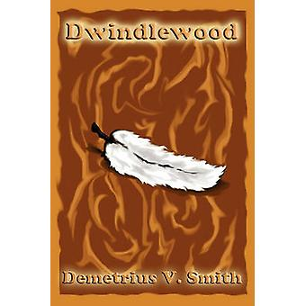 Dwindlewood by Smith & Demetrius V.