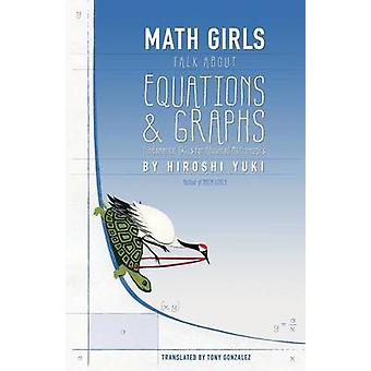 Math Girls Talk about Equations  Graphs by Yuki & Hiroshi