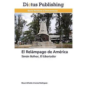 El Relmpago de Amrica by Jimnez Rodrguez Oscar Alfredo