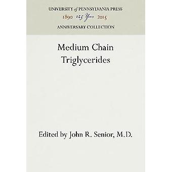 Medium Chain Triglycerides by Senior & M.D. & John R.