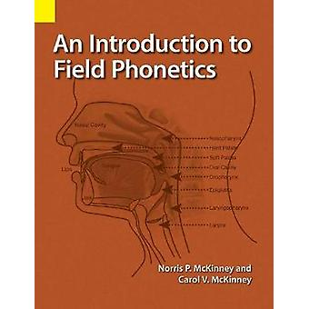 An Introduction to Field Phonetics by McKinney & Norris P.