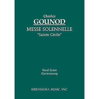 Messe Solennelle Ste. Ccile Vocal score by Gounod & Charles