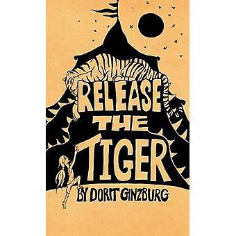 Release the Tiger by ZilbermanGinzburg & Dorit