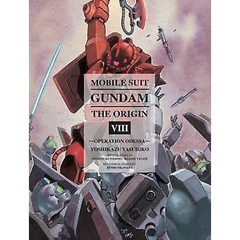Mobile Suit Gundam - the Origin - Operation Odessa - Volume 8 by Yoshika