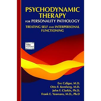 Psychodynamic Therapy for Personality Pathology by Caligor Eve