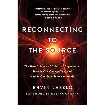 Reconnecting to the Source by Ervin Laszlo