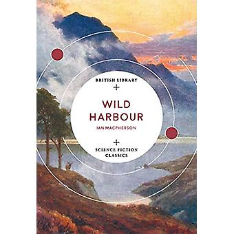 Wild Harbour by I. Macpherson - 9780712352246 Book