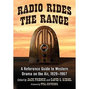 Radio Rides the Range - A Reference Guide to Western Drama on the Air