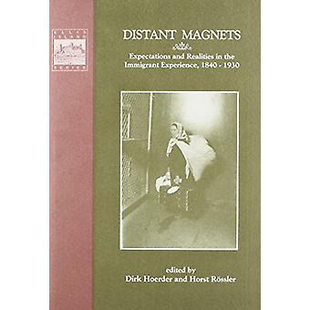Distant Magnets - Expectations and Realities in the Immigrant Experien