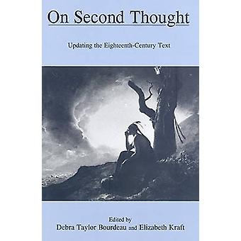 On Second Thought - Updating the Eighteenth-century Text by Debra Tayl