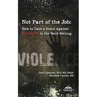 Not Part of the Job - How to Take a Stand Against Violence in the Work