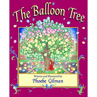 The Balloon Tree by Phoebe Gilman - Phoebe Gilman - 9781616084547 Book