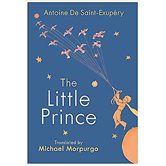 The Little Prince - A new translation by Michael Morpurgo by Antoine D