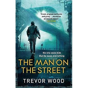 The Man on the Street by Trevor Wood - 9781787478367 Book