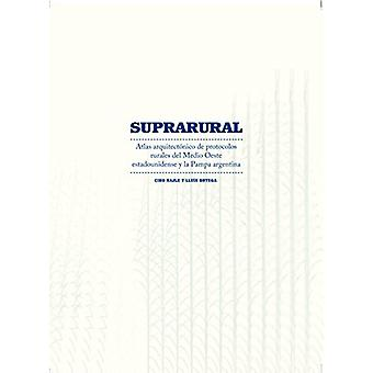 Suprarural Architecture - Atlas of Rural Protocols in the American Mid