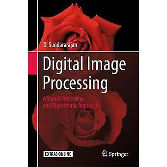 Digital Image Processing - A Signal Processing and Algorithmic Approac