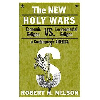 The New Holy Wars - Economic Religion Versus Environmental Religion in