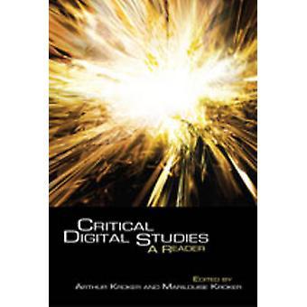 Critical Digital Studies - A Reader by Arthur Kroker - 9780802095466 B