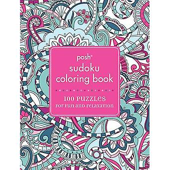 Posh Sudoku Adult Coloring Book by Andrews McMeel Publishing LLC