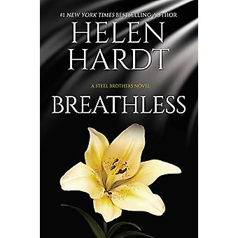 Breathless - Steel Brothers Saga Book 10 by Helen Hardt - 978164263134